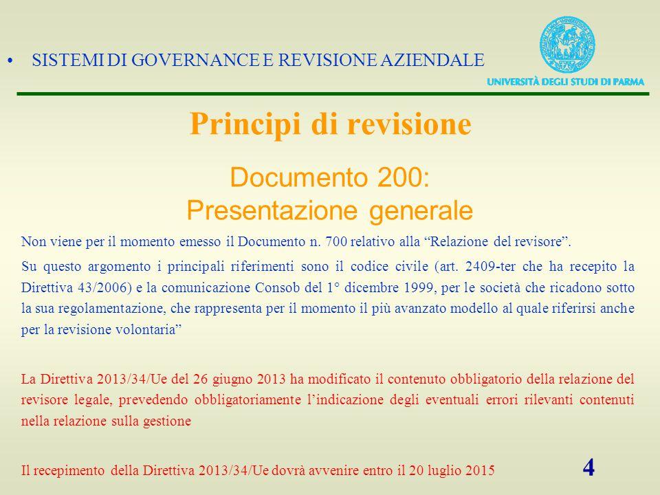SISTEMI DI GOVERNANCE E REVISIONE AZIENDALE 15 La relazione della società di revisione è sottoscritta dal responsabile della revisione stessa.