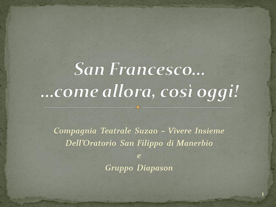 Compagnia Teatrale Suzao – Vivere Insieme Dell'Oratorio San Filippo di Manerbio e Gruppo Diapason 1