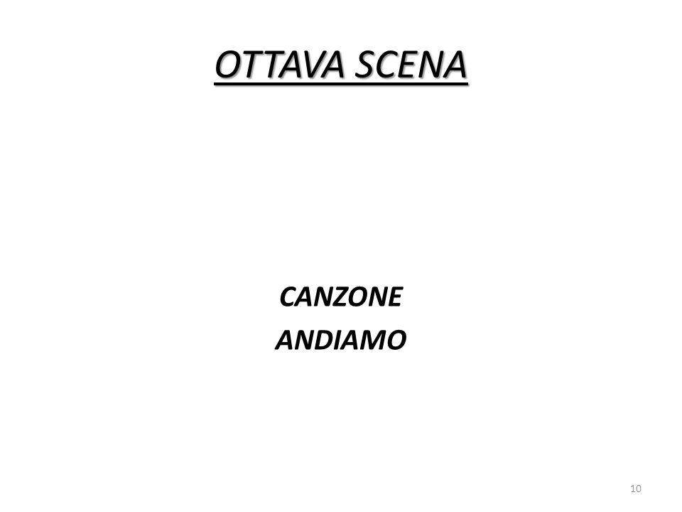 OTTAVA SCENA CANZONE ANDIAMO 10
