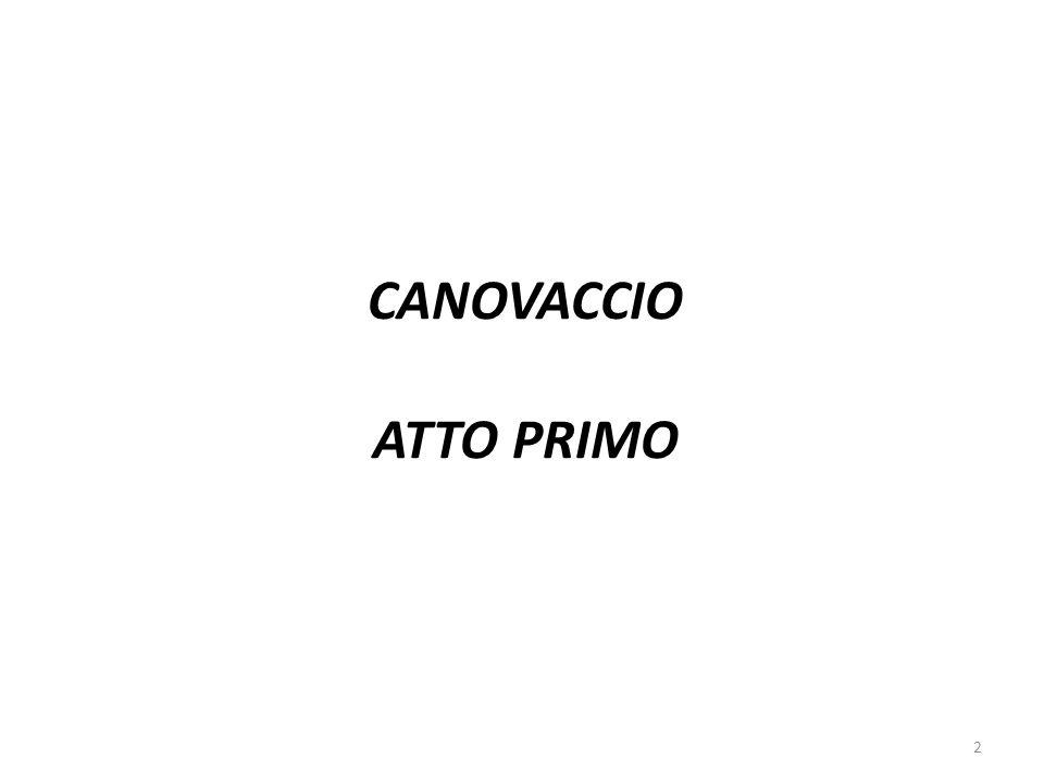 CANOVACCIO ATTO PRIMO 2