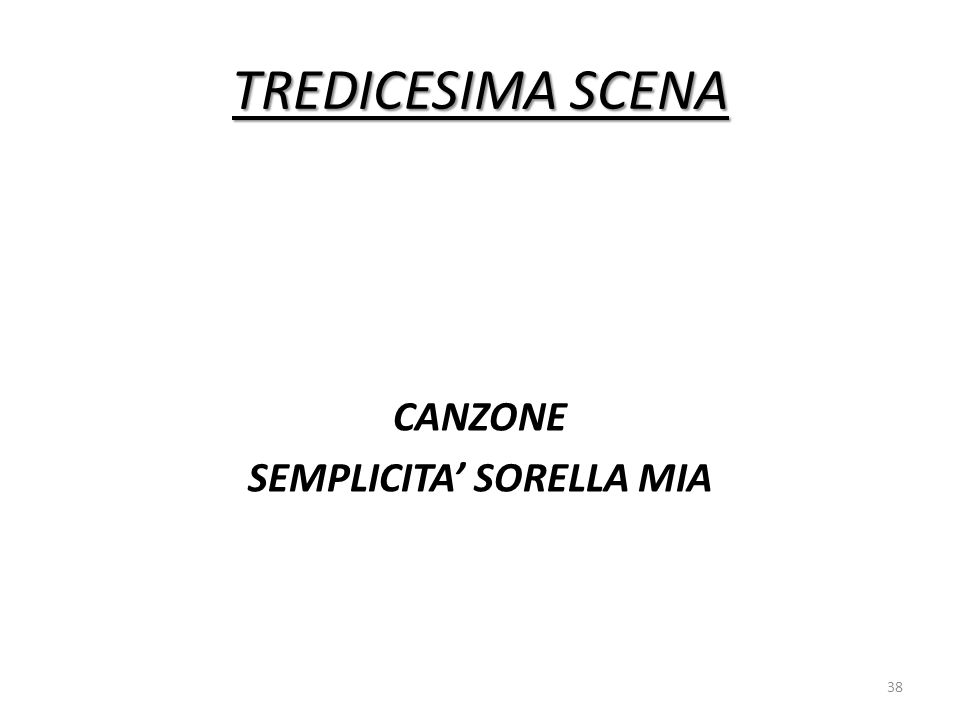 TREDICESIMA SCENA CANZONE SEMPLICITA' SORELLA MIA 38