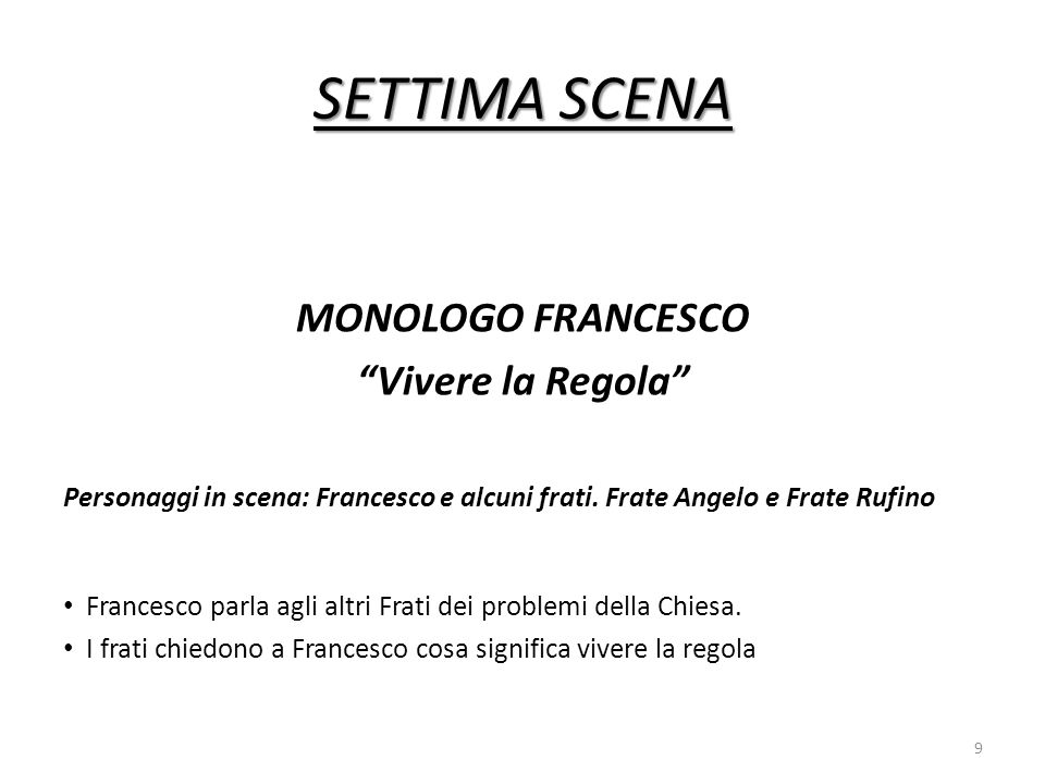 SETTIMA SCENA MONOLOGO FRANCESCO Vivere la Regola Personaggi in scena: Francesco e alcuni frati.