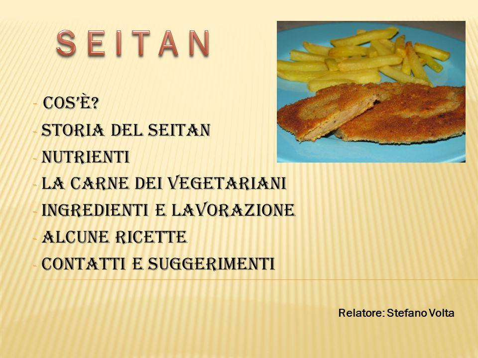 Il Seitan è un alimento di origine vegetale a base di glutine di frumento e insaporito prevalentemente con brodo vegetale e salsa di soia.