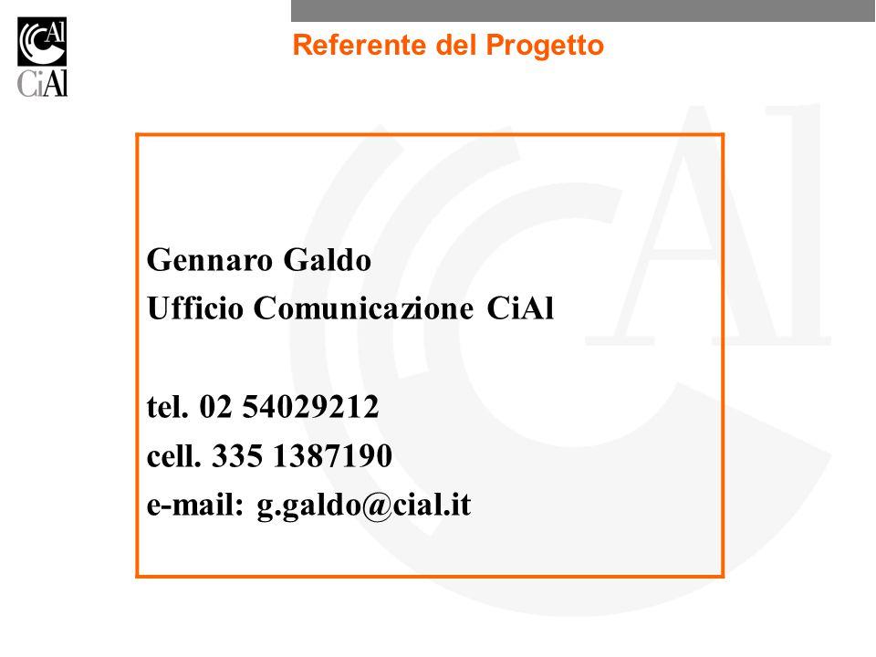Referente del Progetto Gennaro Galdo Ufficio Comunicazione CiAl tel.