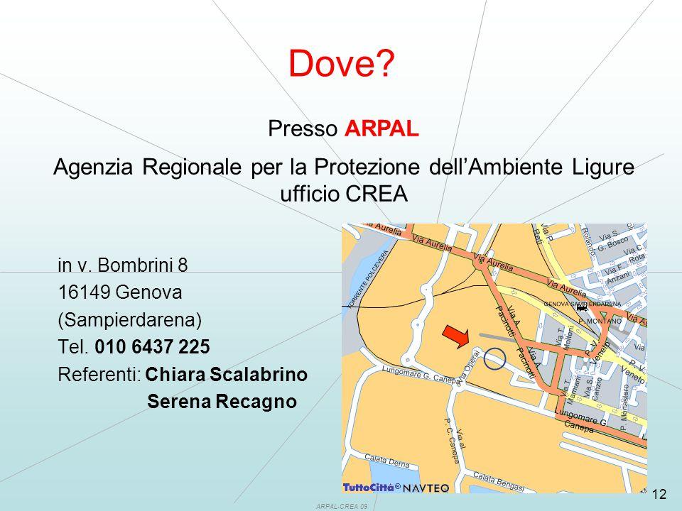 ARPAL-CREA 09 12 Dove. in v. Bombrini 8 16149 Genova (Sampierdarena) Tel.