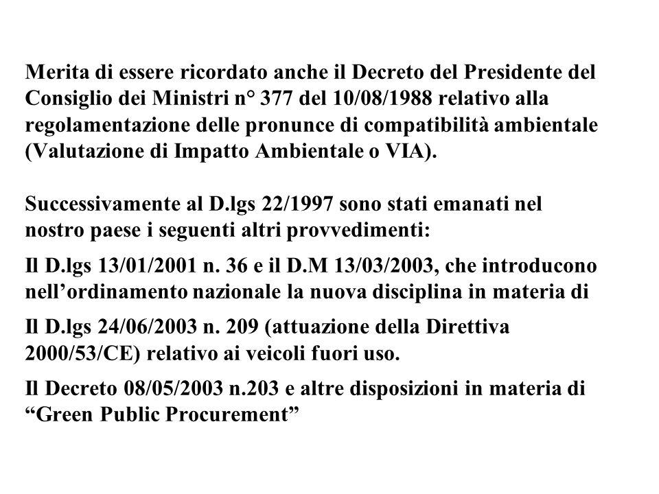 Merita di essere ricordato anche il Decreto del Presidente del Consiglio dei Ministri n° 377 del 10/08/1988 relativo alla regolamentazione delle pronu