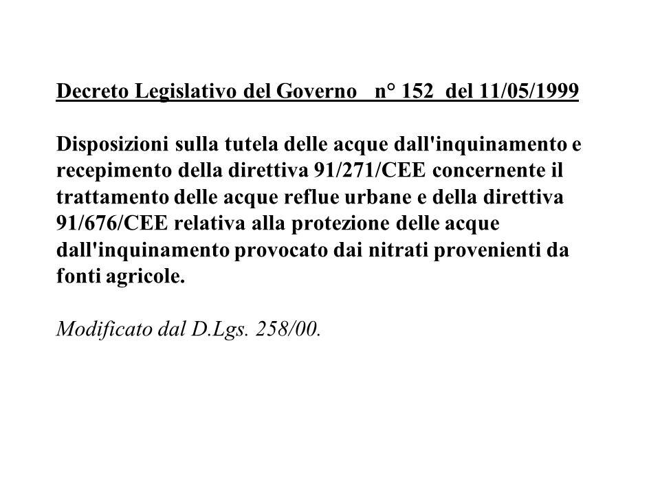 Decreto Legislativo del Governo n° 152 del 11/05/1999 Disposizioni sulla tutela delle acque dall'inquinamento e recepimento della direttiva 91/271/CEE