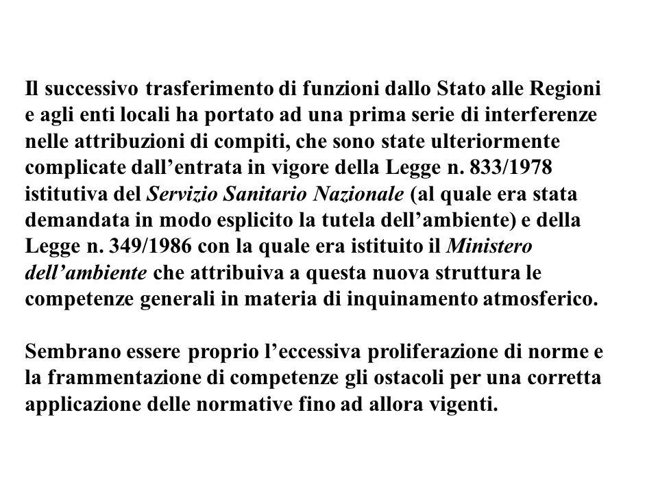 Il successivo trasferimento di funzioni dallo Stato alle Regioni e agli enti locali ha portato ad una prima serie di interferenze nelle attribuzioni d