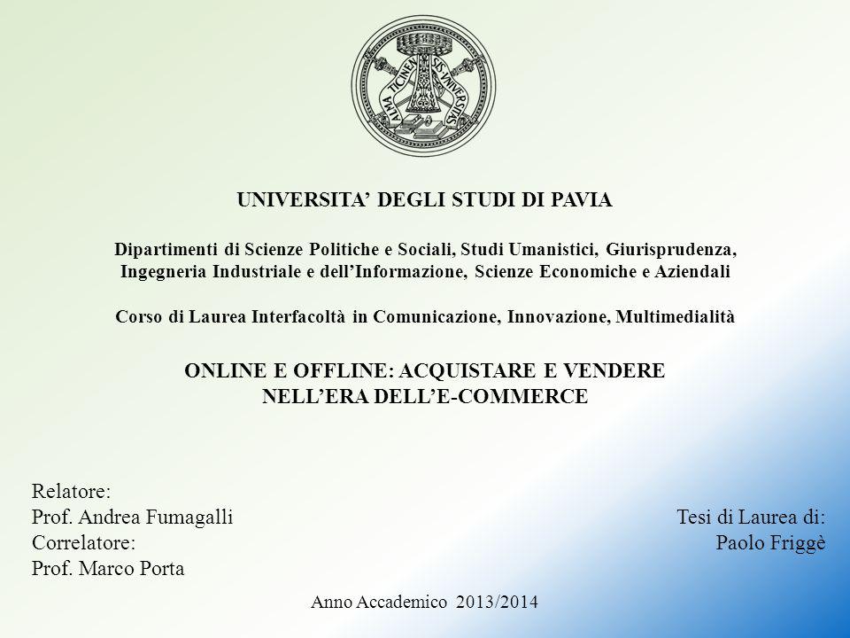 UNIVERSITA' DEGLI STUDI DI PAVIA Dipartimenti di Scienze Politiche e Sociali, Studi Umanistici, Giurisprudenza, Ingegneria Industriale e dell'Informaz