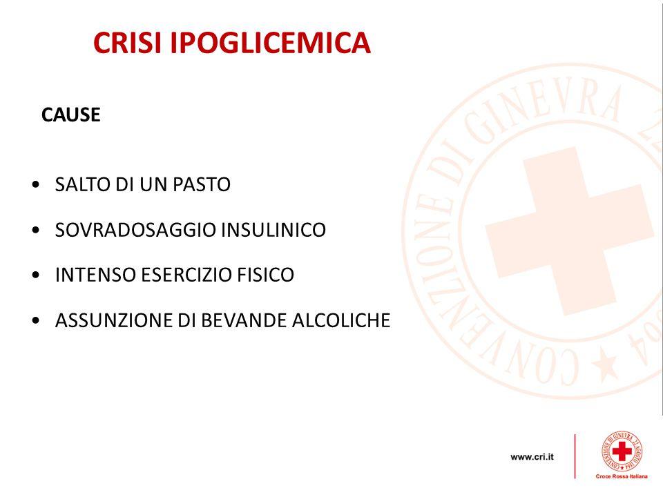 CRISI IPOGLICEMICA SALTO DI UN PASTO SOVRADOSAGGIO INSULINICO INTENSO ESERCIZIO FISICO ASSUNZIONE DI BEVANDE ALCOLICHE CAUSE