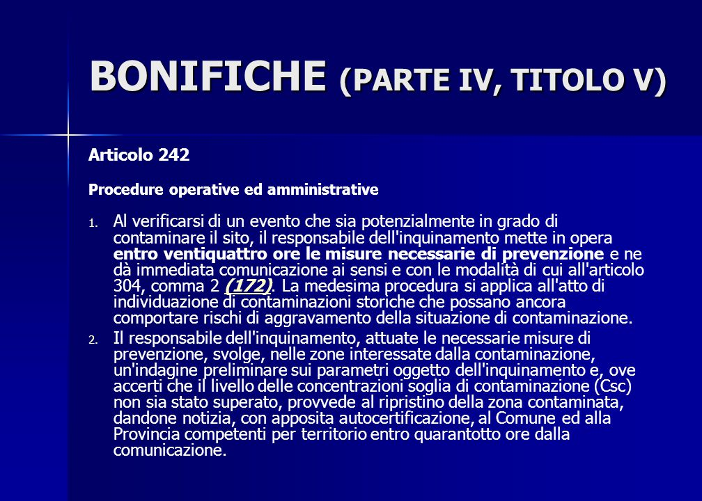 BONIFICHE (PARTE IV, TITOLO V) Articolo 242 Procedure operative ed amministrative 1. 1. Al verificarsi di un evento che sia potenzialmente in grado di