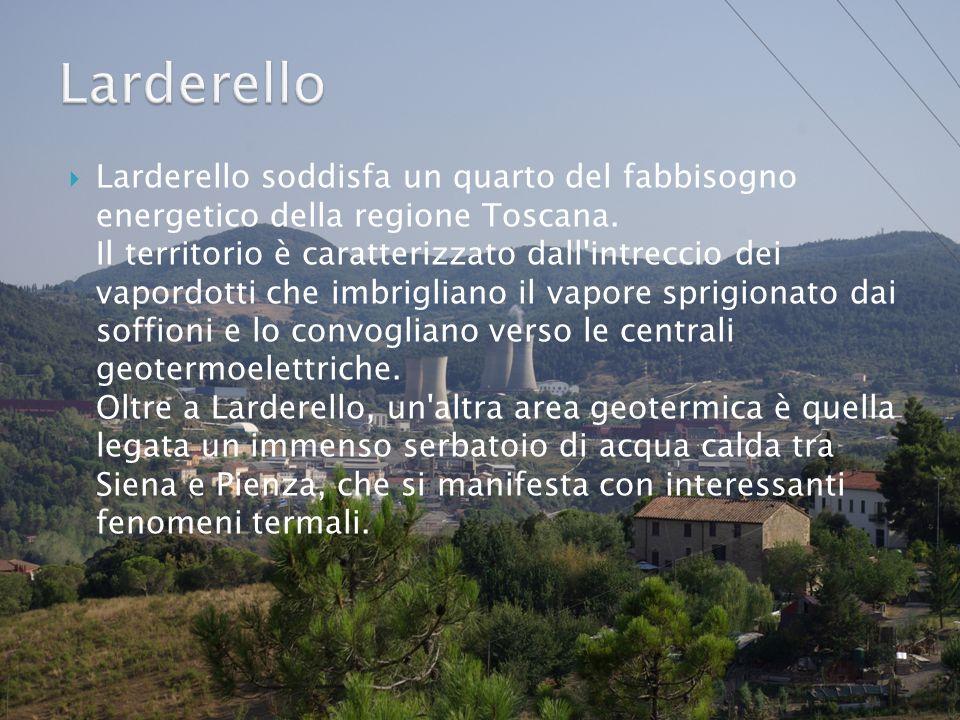  Larderello soddisfa un quarto del fabbisogno energetico della regione Toscana.
