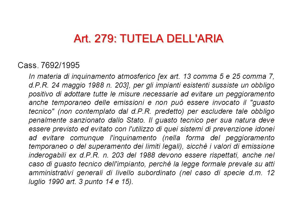 Art. 279: TUTELA DELL ARIA Cass. 7692/1995 In materia di inquinamento atmosferico [ex art.