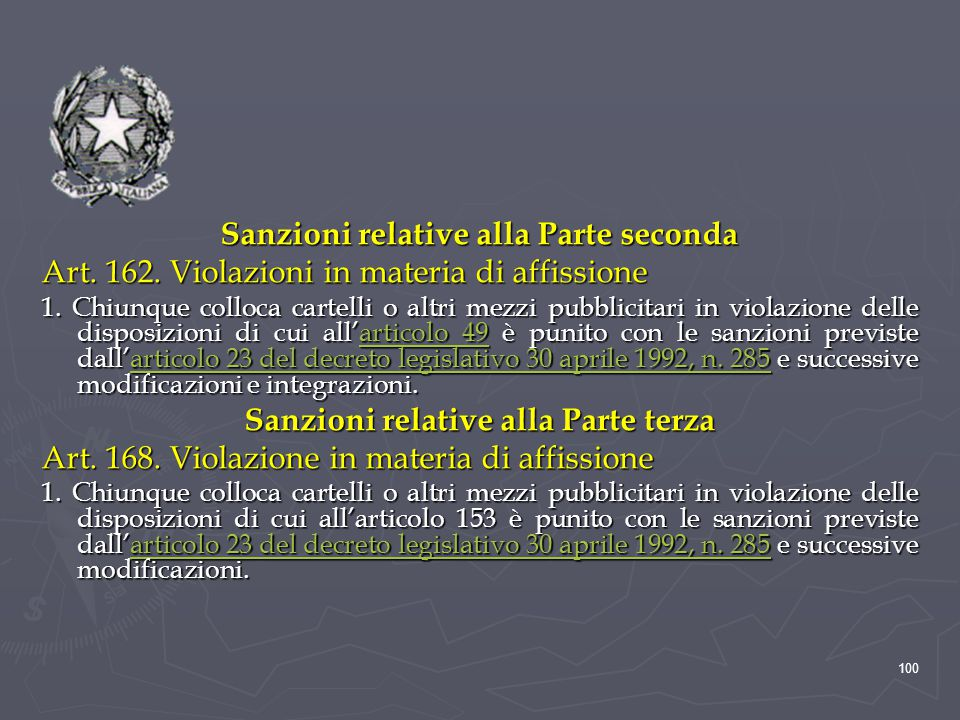Sanzioni relative alla Parte seconda Art. 162. Violazioni in materia di affissione 1. Chiunque colloca cartelli o altri mezzi pubblicitari in violazio