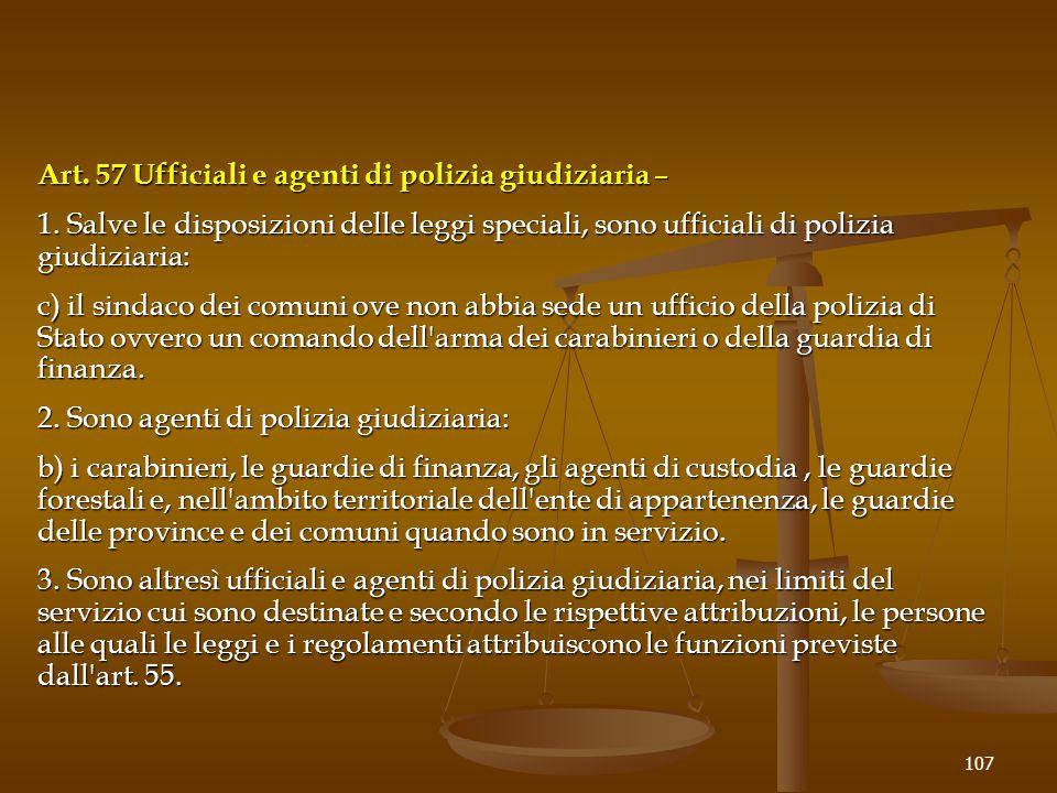 Art. 57 Ufficiali e agenti di polizia giudiziaria – 1. Salve le disposizioni delle leggi speciali, sono ufficiali di polizia giudiziaria: c) il sindac
