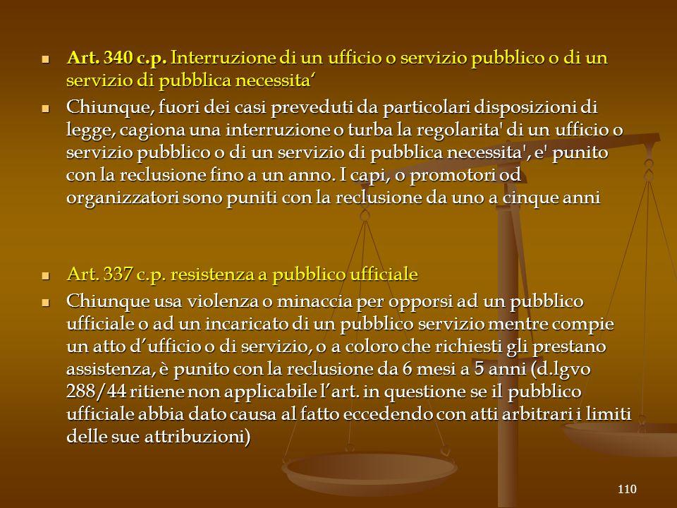 Art. 340 c.p. Interruzione di un ufficio o servizio pubblico o di un servizio di pubblica necessita' Art. 340 c.p. Interruzione di un ufficio o serviz