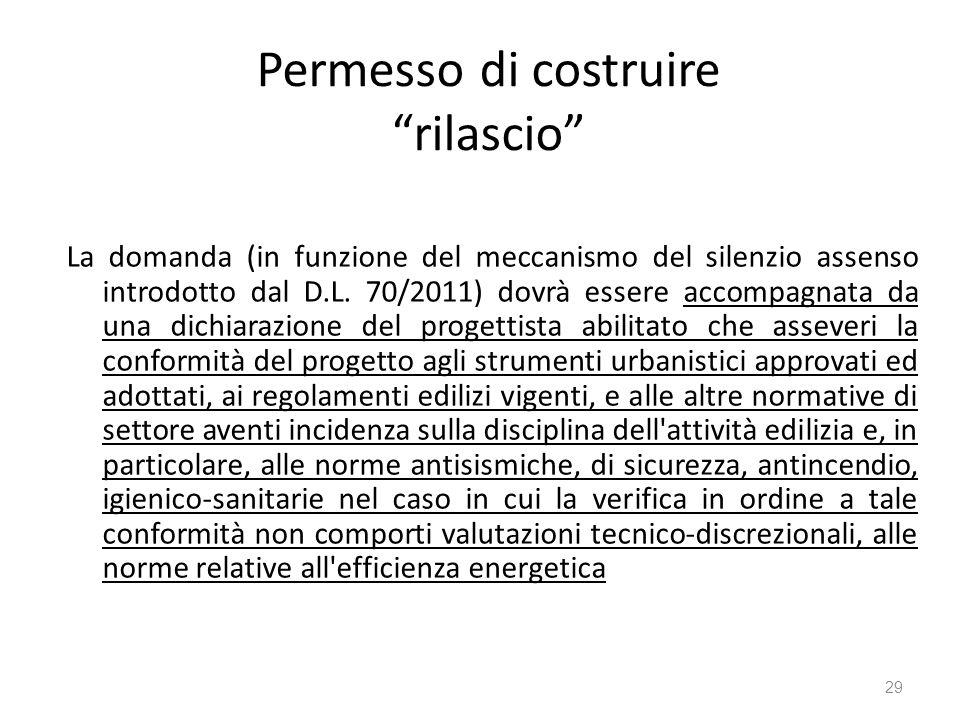 """Permesso di costruire """"rilascio"""" La domanda (in funzione del meccanismo del silenzio assenso introdotto dal D.L. 70/2011) dovrà essere accompagnata da"""