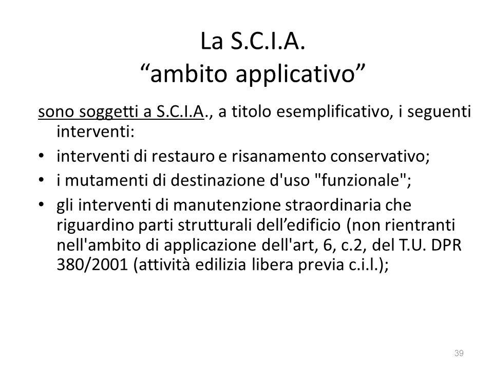 """La S.C.I.A. """"ambito applicativo"""" sono soggetti a S.C.I.A., a titolo esemplificativo, i seguenti interventi: interventi di restauro e risanamento conse"""