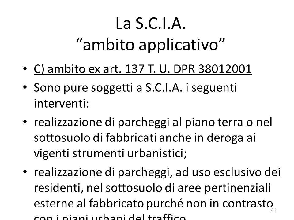 """La S.C.I.A. """"ambito applicativo"""" C) ambito ex art. 137 T. U. DPR 38012001 Sono pure soggetti a S.C.I.A. i seguenti interventi: realizzazione di parche"""