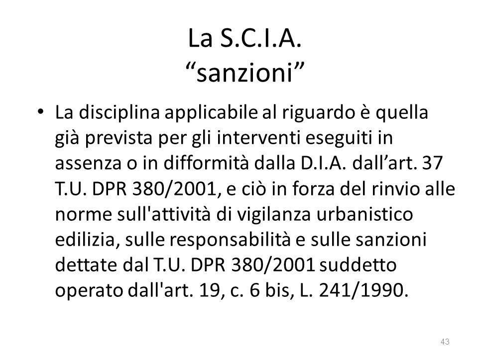"""La S.C.I.A. """"sanzioni"""" La disciplina applicabile al riguardo è quella già prevista per gli interventi eseguiti in assenza o in difformità dalla D.I.A."""
