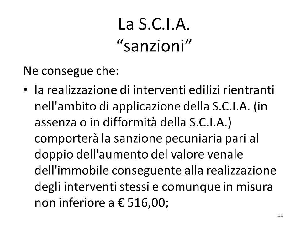 """La S.C.I.A. """"sanzioni"""" Ne consegue che: la realizzazione di interventi edilizi rientranti nell'ambito di applicazione della S.C.I.A. (in assenza o in"""