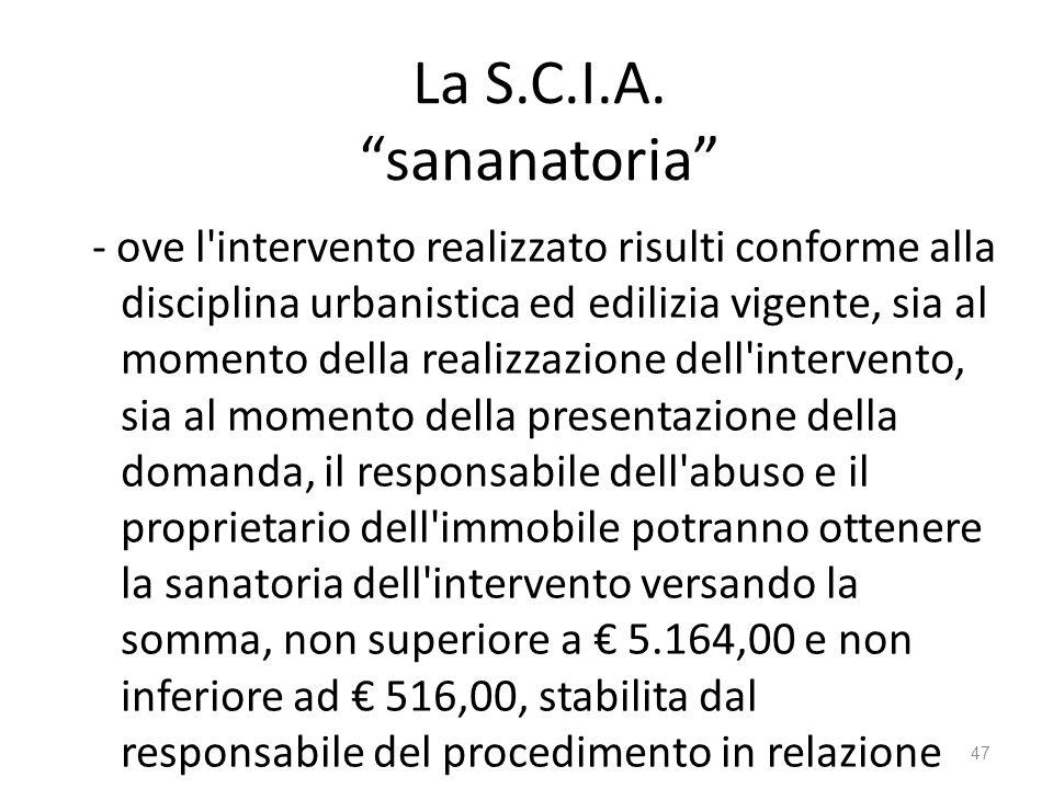 """La S.C.I.A. """"sananatoria"""" - ove l'intervento realizzato risulti conforme alla disciplina urbanistica ed edilizia vigente, sia al momento della realizz"""
