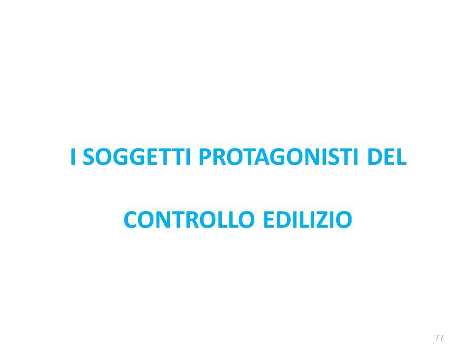 I SOGGETTI PROTAGONISTI DEL CONTROLLO EDILIZIO 77