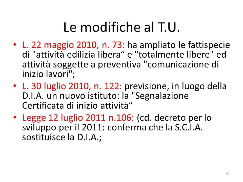 Le modifiche al T.U. L. 22 maggio 2010, n. 73: ha ampliato le fattispecie di