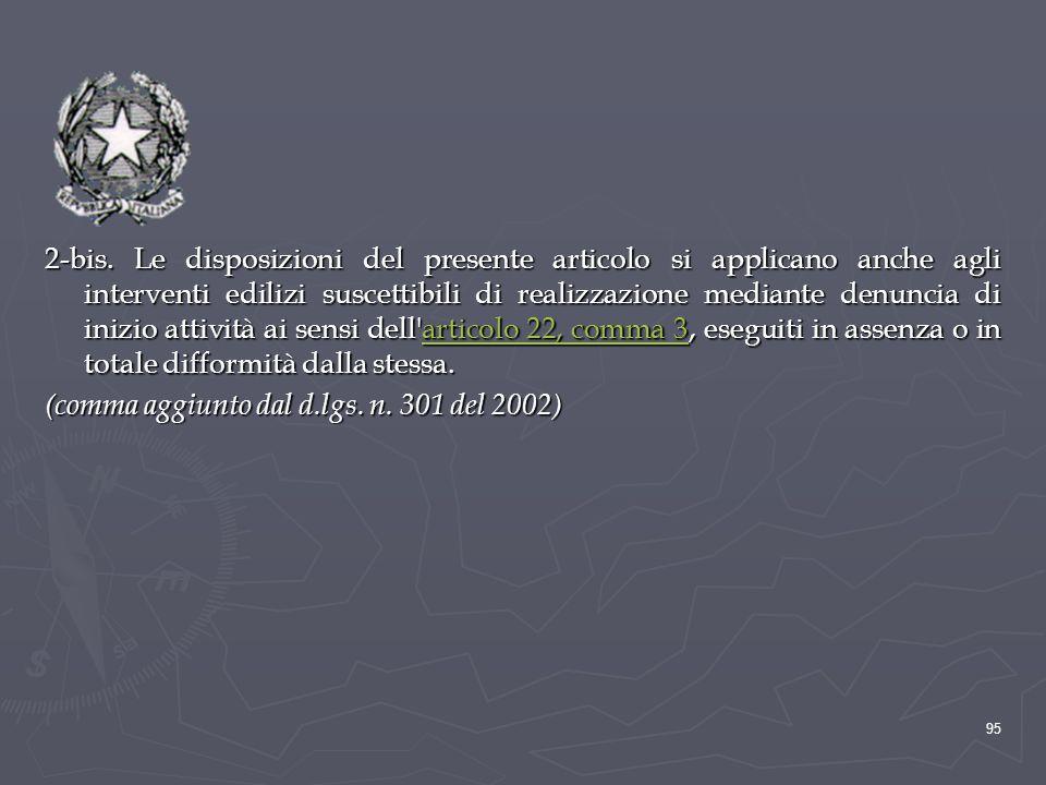 2-bis. Le disposizioni del presente articolo si applicano anche agli interventi edilizi suscettibili di realizzazione mediante denuncia di inizio atti