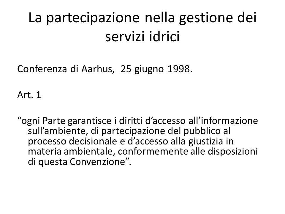 La partecipazione nella gestione dei servizi idrici Conferenza di Aarhus, 25 giugno 1998.