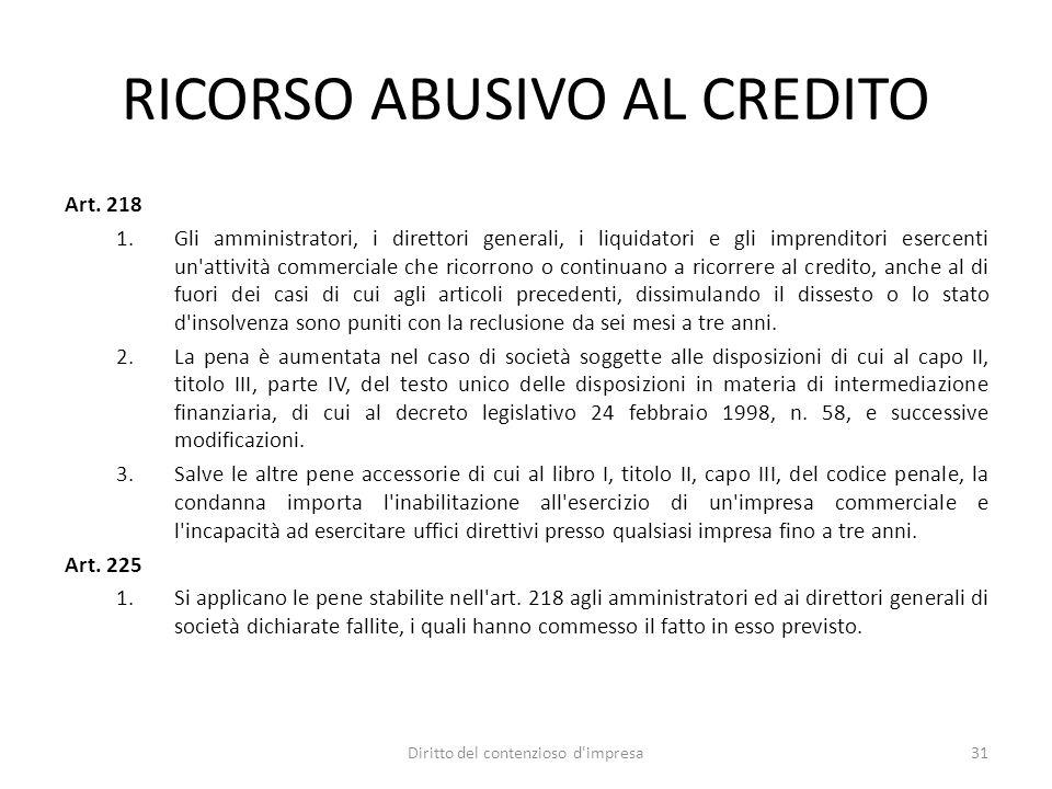 RICORSO ABUSIVO AL CREDITO Art. 218 1.Gli amministratori, i direttori generali, i liquidatori e gli imprenditori esercenti un'attività commerciale che
