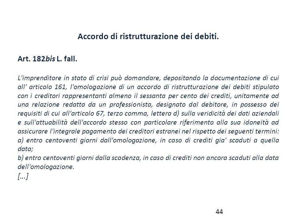 Accordo di ristrutturazione dei debiti. Art. 182bis L. fall. L'imprenditore in stato di crisi può domandare, depositando la documentazione di cui all'