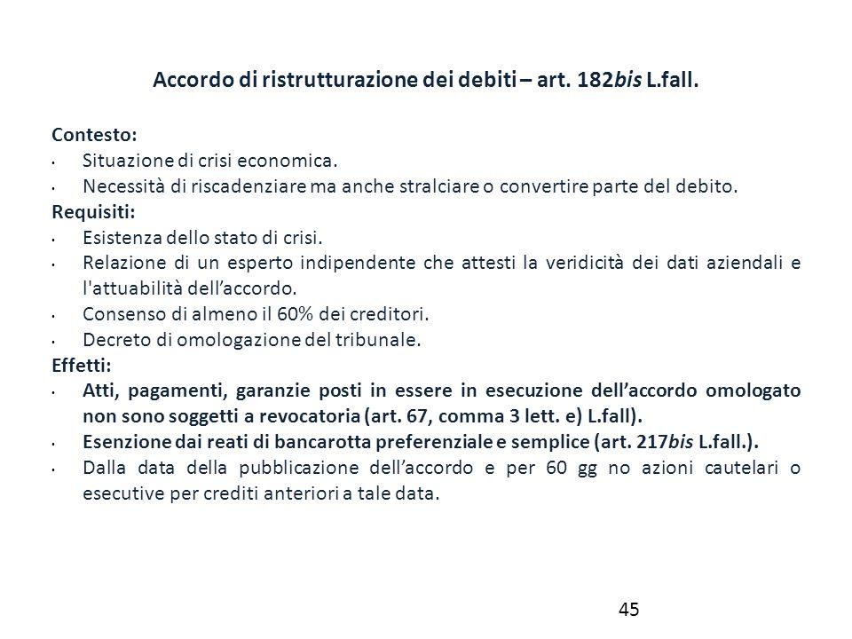 Accordo di ristrutturazione dei debiti – art. 182bis L.fall. Contesto: Situazione di crisi economica. Necessità di riscadenziare ma anche stralciare o