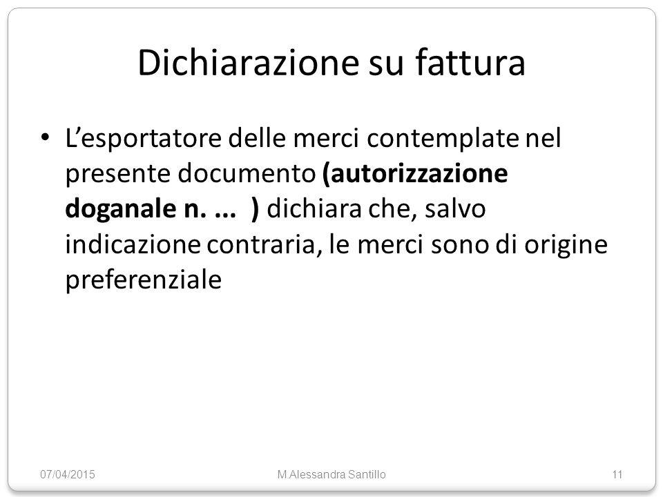 Dichiarazione su fattura L'esportatore delle merci contemplate nel presente documento (autorizzazione doganale n....