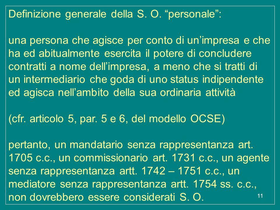 """11 Definizione generale della S. O. """"personale"""": una persona che agisce per conto di un'impresa e che ha ed abitualmente esercita il potere di conclud"""