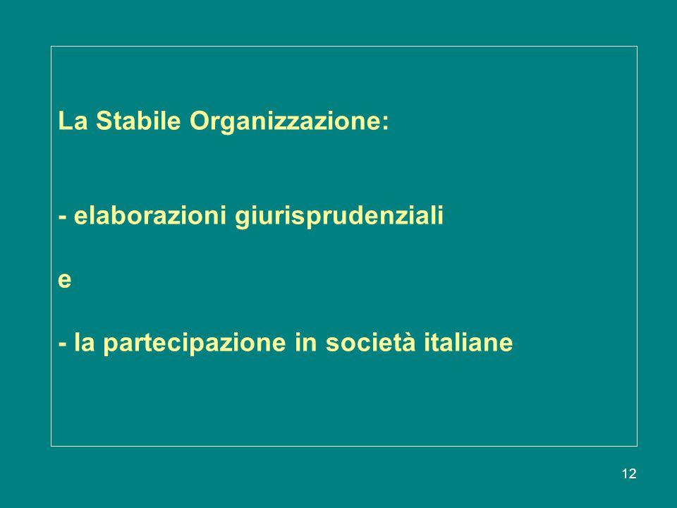12 La Stabile Organizzazione: - elaborazioni giurisprudenziali e - la partecipazione in società italiane