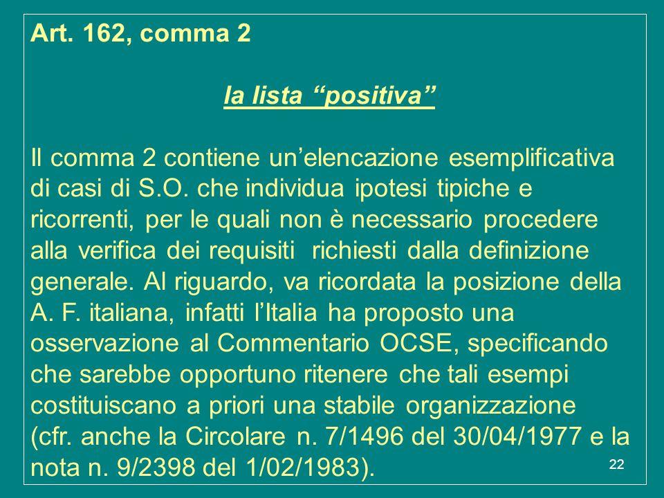 """22 Art. 162, comma 2 la lista """"positiva"""" Il comma 2 contiene un'elencazione esemplificativa di casi di S.O. che individua ipotesi tipiche e ricorrenti"""