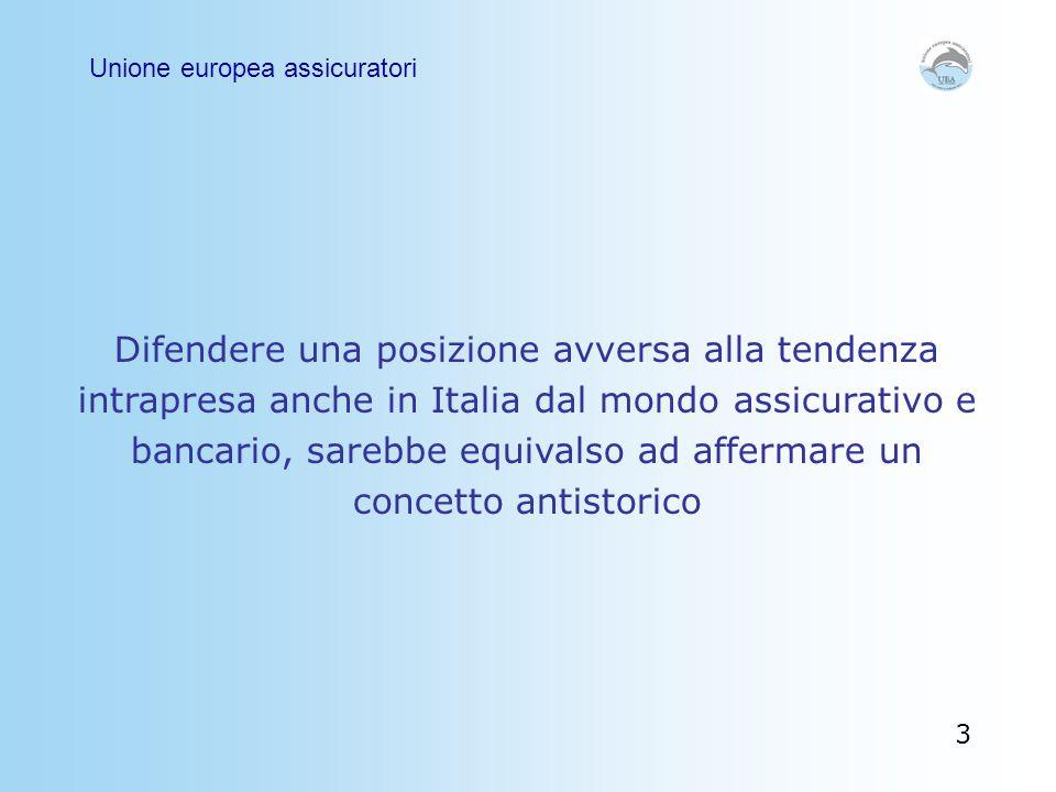 Difendere una posizione avversa alla tendenza intrapresa anche in Italia dal mondo assicurativo e bancario, sarebbe equivalso ad affermare un concetto