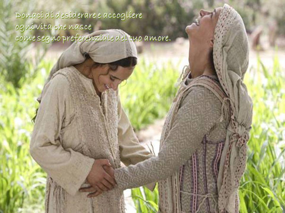 Donaci di desiderare e accogliere ogni vita che nasce come segno preferenziale del tuo amore.
