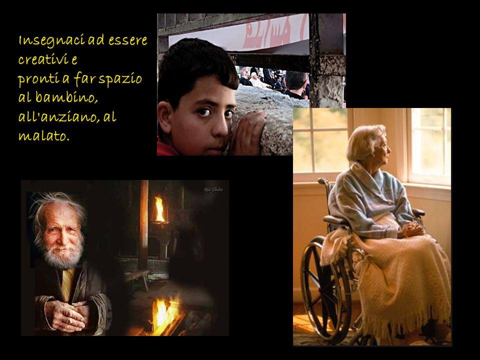 Donaci di essere profeti di umanità, quando sofferenza e malattia spezzano le nostre esistenze.