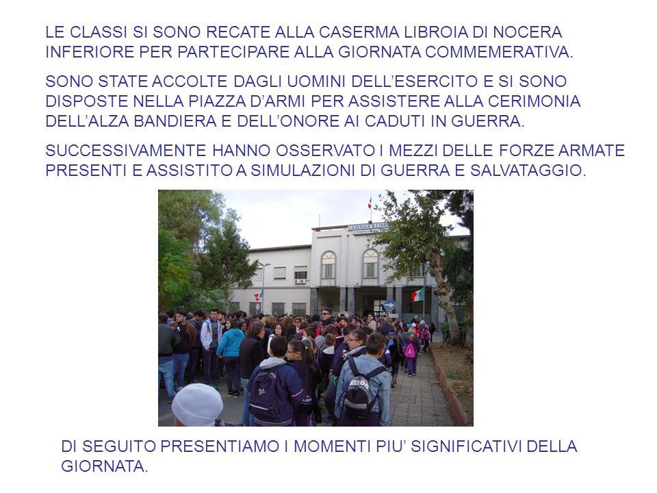LE CLASSI SI SONO RECATE ALLA CASERMA LIBROIA DI NOCERA INFERIORE PER PARTECIPARE ALLA GIORNATA COMMEMERATIVA.