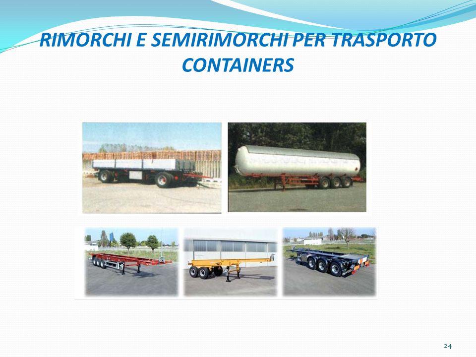 RIMORCHI E SEMIRIMORCHI PER TRASPORTO CONTAINERS 24