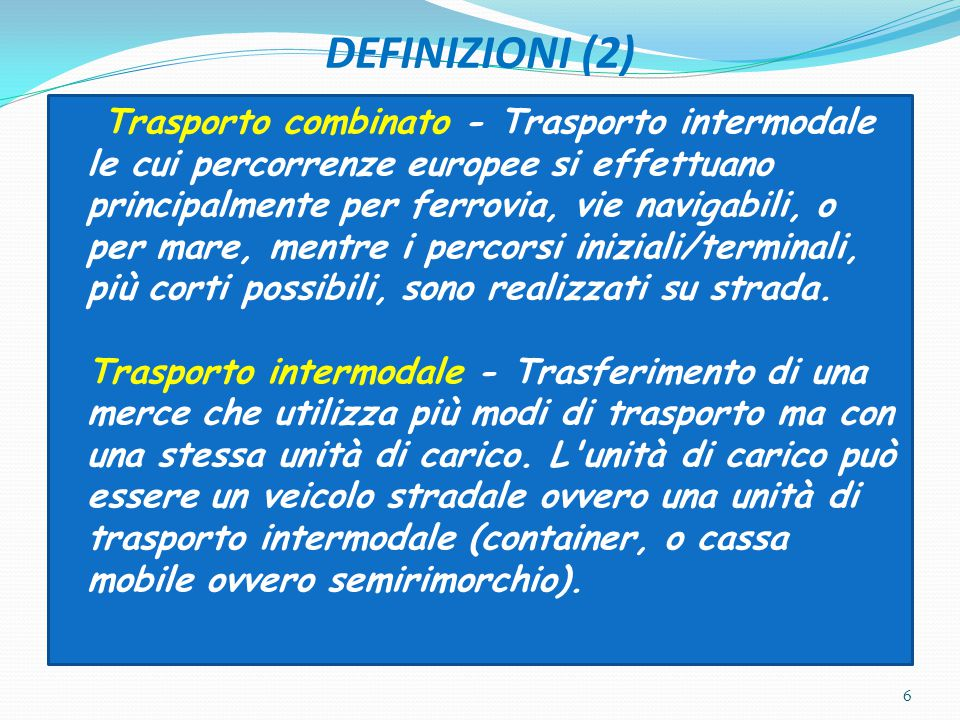 TRASPORTO COMBINATO: INDIVIDUAZIONE DELLA TIPOLOGIA Nel trasporto combinato si possono utilizzare varie tecniche: camion, autotreno, autoarticolato,semirimorchio, cassa mobile, container.