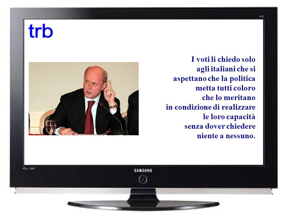 I voti li chiedo solo agli italiani che si aspettano che la politica metta tutti coloro che lo meritano in condizione di realizzare le loro capacità senza dover chiedere niente a nessuno.