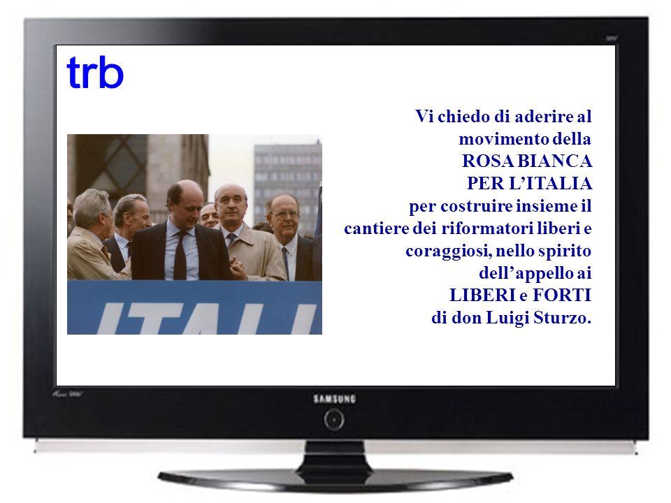 Vi chiedo di aderire al movimento della ROSA BIANCA PER L'ITALIA per costruire insieme il cantiere dei riformatori liberi e coraggiosi, nello spirito dell'appello ai LIBERI e FORTI di don Luigi Sturzo.
