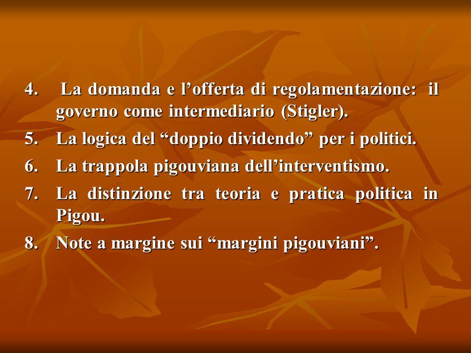 4.La domanda e l'offerta di regolamentazione: il governo come intermediario (Stigler).