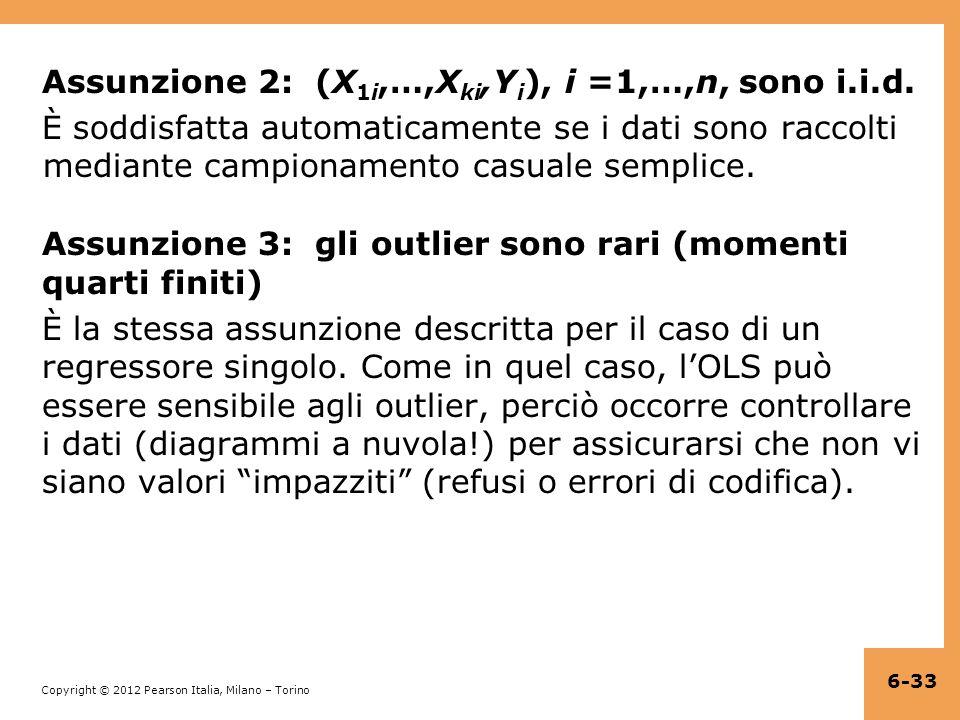 Copyright © 2012 Pearson Italia, Milano – Torino Assunzione 2: (X 1i,…,X ki,Y i ), i =1,…,n, sono i.i.d.