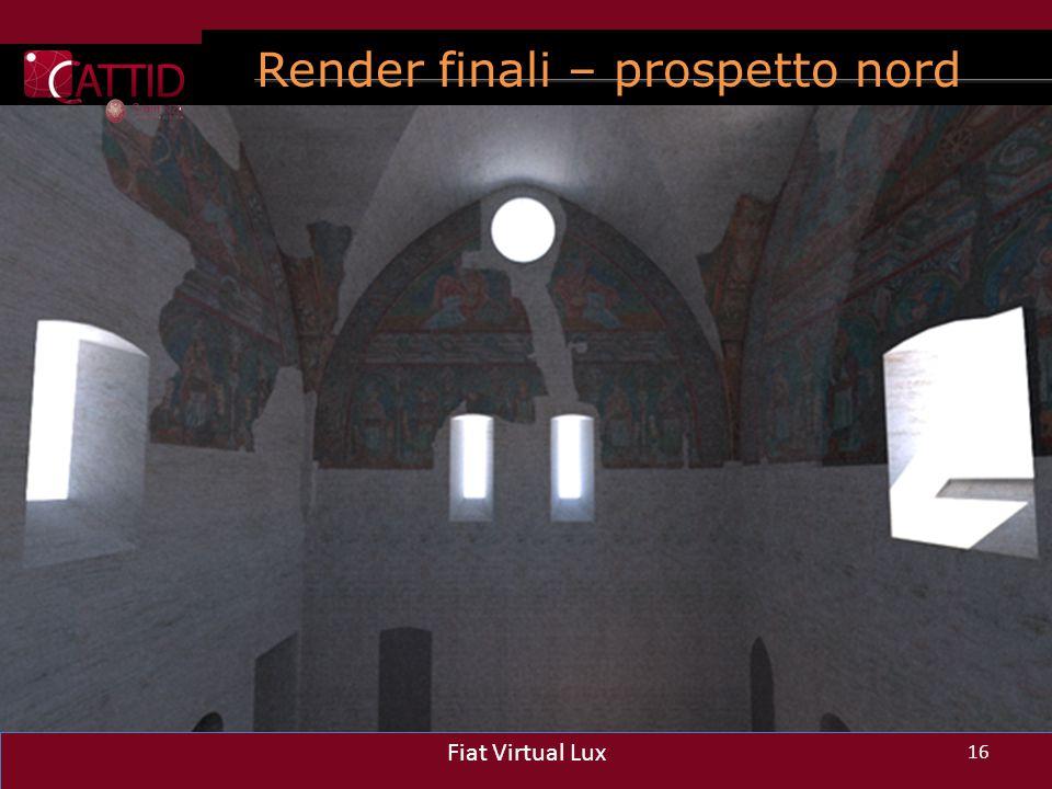 Render finali – prospetto nord 16 Fiat Virtual Lux 16 Fiat Virtual Lux 16 Fiat Virtual Lux