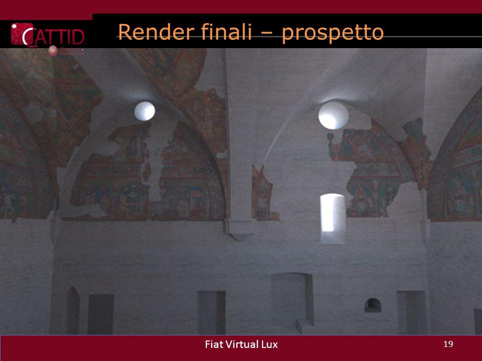 Render finali – prospetto ovest 19 Fiat Virtual Lux 19 Fiat Virtual Lux 19 Fiat Virtual Lux