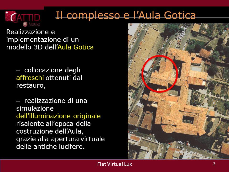 Il complesso e l'Aula Gotica Realizzazione e implementazione di un modello 3D dell'Aula Gotica – collocazione degli affreschi ottenuti dal restauro, –